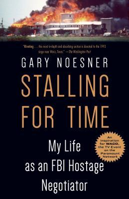 Stalling for Time Gary Noesner