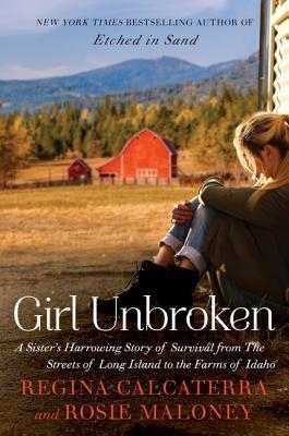 Girl Unbroken Regina Calcaterra